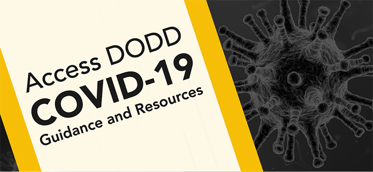 Access DODD COVID-19 Guidance and Resources