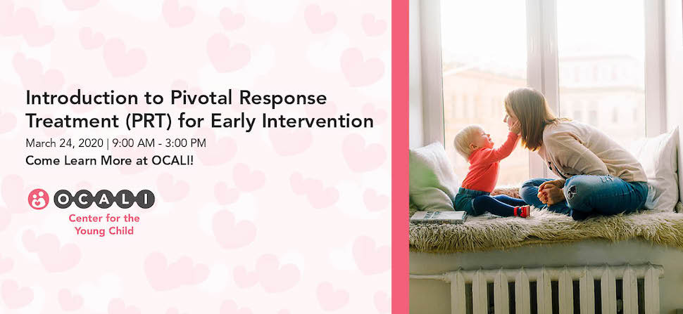 Introduction to Pivotal Reponse Treatment for Early Intervention. March 24, 2020